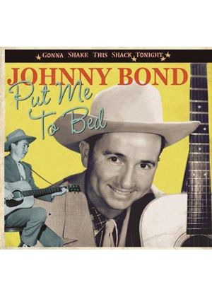 Johnny Bond - Gonna Shake This Shack Tonight - Put Me To Bed