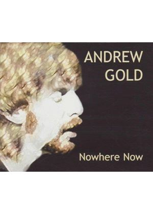Andrew Gold - NOWHERE NOW ~