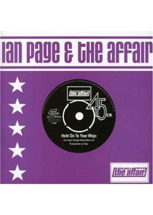 IAN PAGE & THE AFFAIR - HOLD ON TO YOUR MOJO