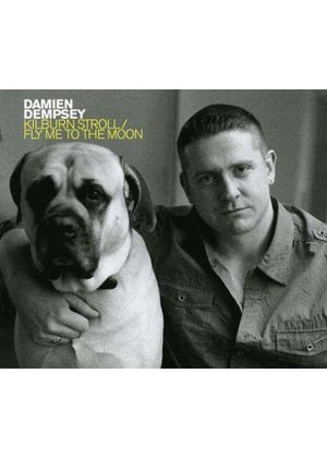 Damien Dempsey - Kilburn Stroll/Fly Me To
