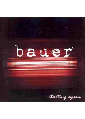 BAUER - Starting Again
