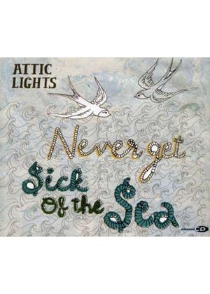Attic Lights - Never Get Sick Of The Sea