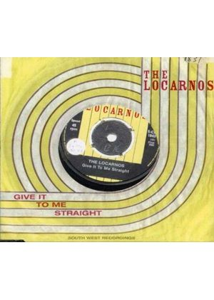 The Locarnos - Give It To Me Straight
