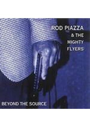 Rod Piazza And The Mighty Flyers - Beyond The Source (Music CD)