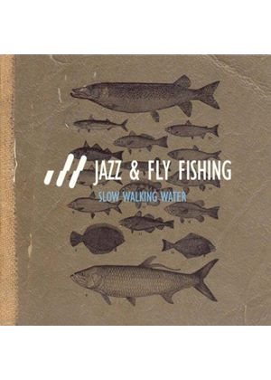 Jazz & Fly Fishing - Slow Walking Water (Music CD)