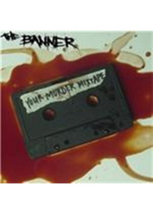 Banner (The) - Your Murder Mixtape (Music CD)