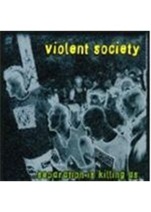 Violent Society - Separation Is Killing Us (Music Cd)