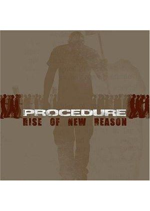 Procedure - Rise Of A New Reason