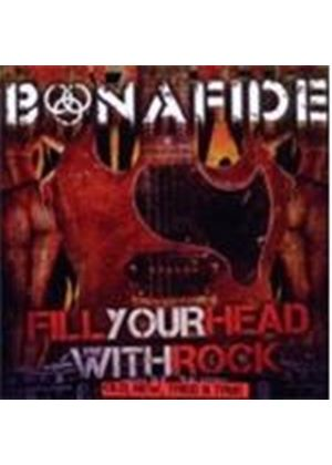 Bonafide - Fill Your Head With Rock (Old New Tried And True) (Music CD)