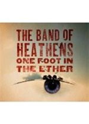 Band Of Heathens (The) - One Foot In The Ether (Music CD)