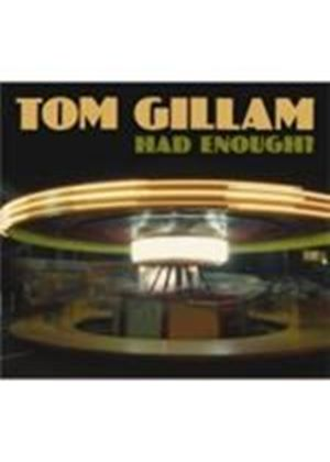 Tom Gillam - Had Enough (Music CD)