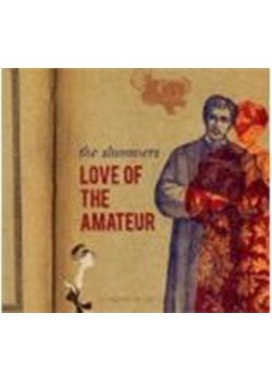 Slummers - Love Of The Amateur (Music CD)