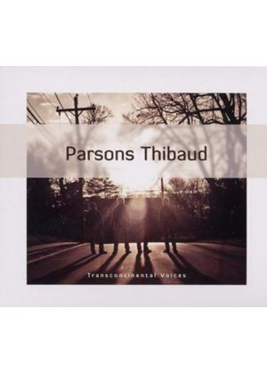 Parsons Thibaud - Transcontinental Voices (Music CD)
