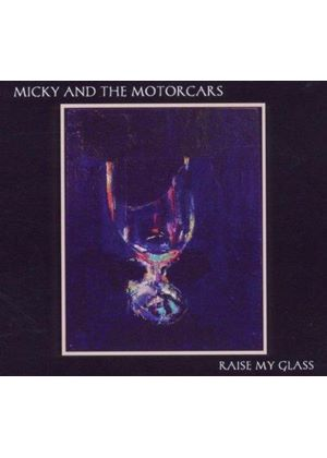 Micky & the Motorcars - Raise My Glass (Music CD)