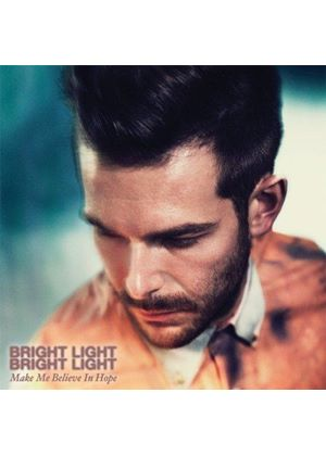Bright Light Bright Light - Make Me Believe In Hope (Music CD)