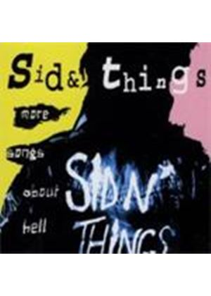 Sid & Things - More Songs About Hell (Music Cd)