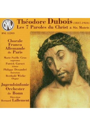 THEODORE DUBOIS - LES 7 PAROLES DU CHRIST 6 MOTETS
