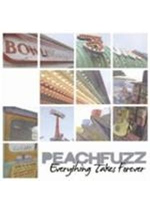 Peachfuzz - Everything Takes Forever (Music CD)