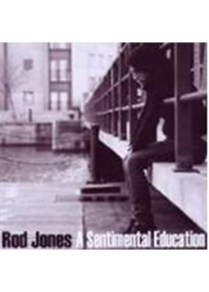 Rod Jones - Sentimental Education, A (Music CD)