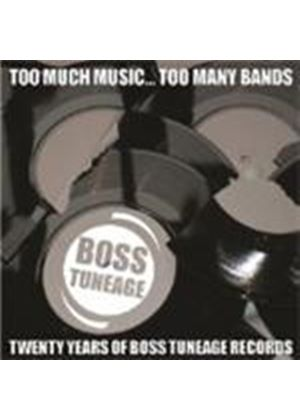Various Artists - Too Much Music Too Many Bands (20 Years Of Boss Tuneage) (Music CD)