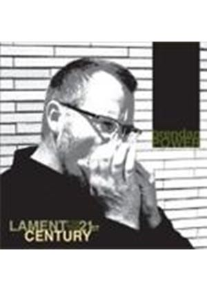 Brendan Power - Lament For The 21st Century (Music CD)