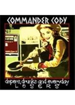 Commander Cody - Dopers Drunks And Everyday Losers (Music CD)