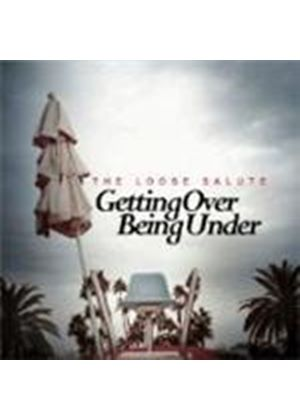 Loose Salute (The) - Getting Over Being Under (Music CD)