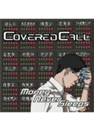 Covered Call - Money Never Sleeps (Music CD)