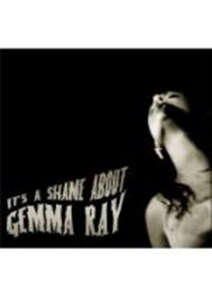 Gemma Ray - Its a Shame About Gemma Ray (Music CD)