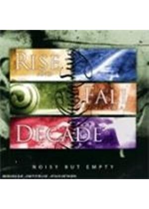 Rise And Fall Of A Decade - Noisy But Empty (Music CD)