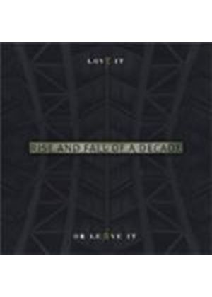 Rise & Fall Of A Decade - Love It Or Leave It (Music CD)