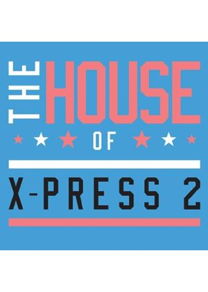 X-Press 2 - House of X-Press 2 (Music CD)