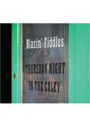 Blazin' Fiddles - Thursday Night In The Caley (Music CD)