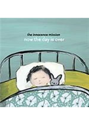 Innocence Mission (The) - Now The Day Is Over (Music CD)