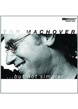 Tod Machover: ... but not simpler ... (Music CD)
