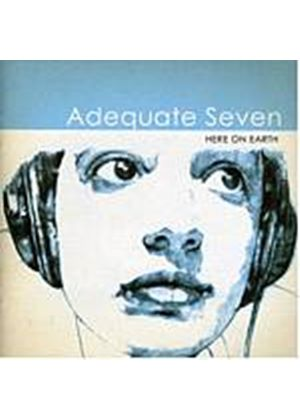 Adequate Seven - Here On Earth (Music CD)