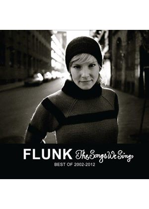 Flunk - Songs We Sing (The Best of 2002-2012) (Music CD)