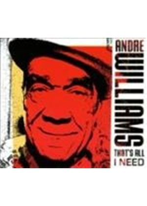 Andre Williams - That's All I Need (Music CD)