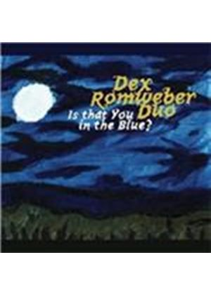 Dexter Romweber - Is That You In the Blue? (Music CD)