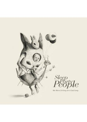 Sleep Party People - We Were Drifting On A Sad Song (Music CD)
