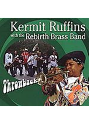 Ruffins, Kermit & The Rebirth Beass Band - Throwback (Music CD)