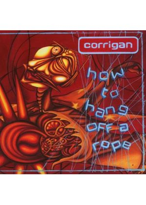 Corrigan - How To Hang Off A Rope (Music CD)