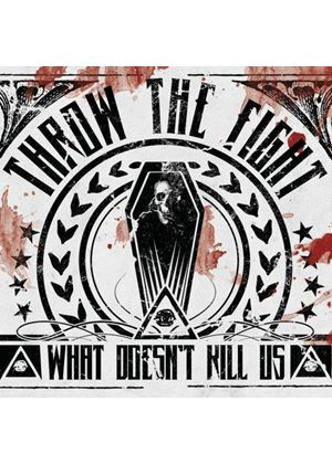 Throw the Fight - What Doesn't Kill Us (Music CD)