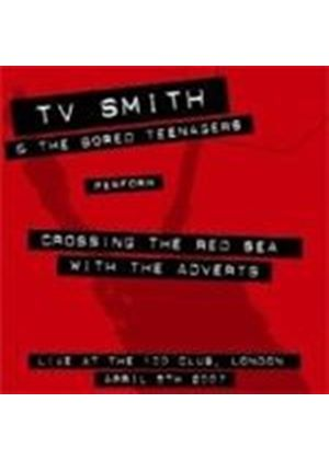 TV SMITH & THE BORED TEEN - CROSSING THE RED SEA WITH THE ADVER