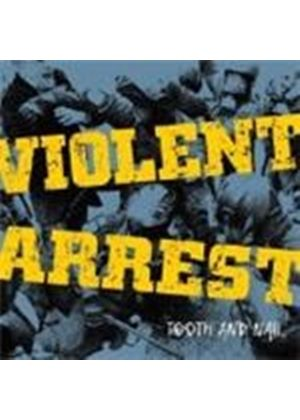 Violent Arrest - Tooth & Nail (Music CD)