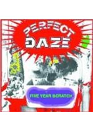 Perfect Daze - Five Year Scratch (Music Cd)