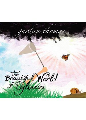 Gurdan Thomas - This Beautiful World of Ugliness (Music CD)