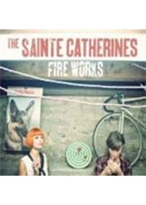 Sainte Catherines (The) - Fire Works (Music CD)