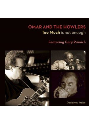 Omar & the Howlers - Too Much Is Not Enough (Music CD)