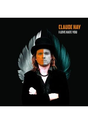 Claude Hay - I Love Hate You (Music CD)